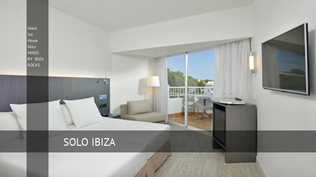 Hotel Sol House Ibiza MIXED BY IBIZA ROCKS reverva