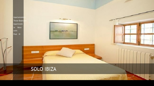 Apartamentos Three-Bedroom Apartment in Ibiza with Pool III