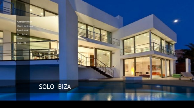 Apartamentos Three-Bedroom Apartment in Ibiza with Pool VI opiniones