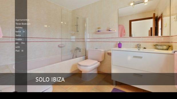 Apartamentos Three-Bedroom Holiday home in Santa Eulalia del Río with Pool III opiniones