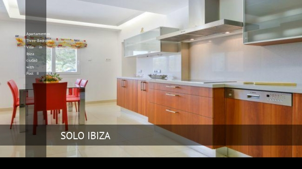 Apartamentos Three-Bedroom Villa in Ibiza ciudad with Pool II reverva