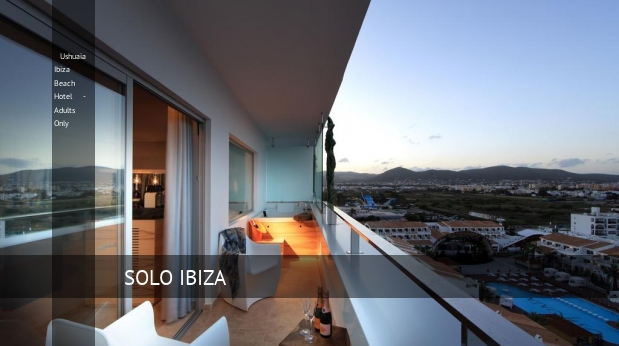Ushuaia Ibiza Beach Hotel - Solo Adultos booking