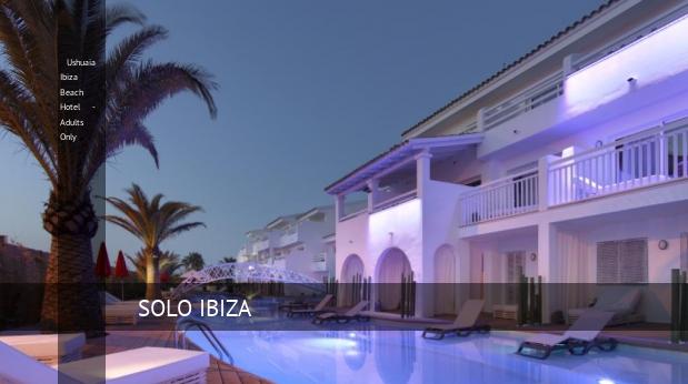 Ushuaia Ibiza Beach Hotel - Solo Adultos reverva