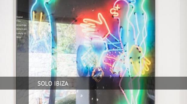 Hostal Villa Amantiga: Bohemian Luxury in Ibiza opiniones