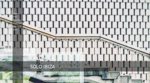 Hostal Villa Amantiga: Bohemian Luxury in Ibiza reverva