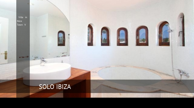 Villa in Ibiza Town V booking