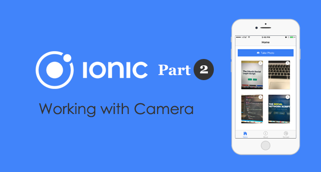 Ionic and Angular: Using the Native Camera with Restful Upload.