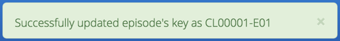 Episode Key Saved Successfully