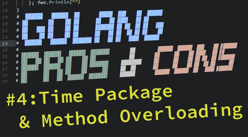 Golang 之于 DevOps 开发的利与弊(六部曲之四):time 包和方法重载
