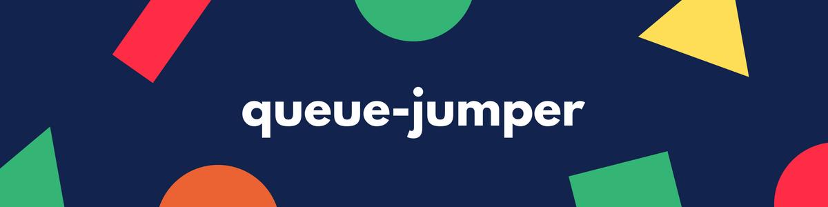 queue jumper