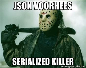 JSON: Serialized Killer