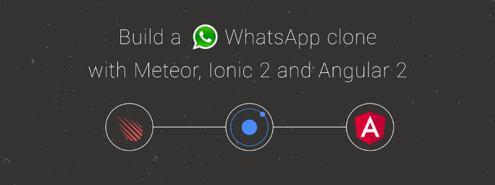Build a WhatsApp Clone with Ionic 2, Angular 2, and Meteor - The Guild Blog