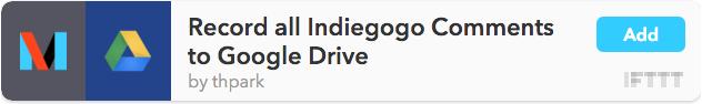 Indiegogo to Google Drive recipe
