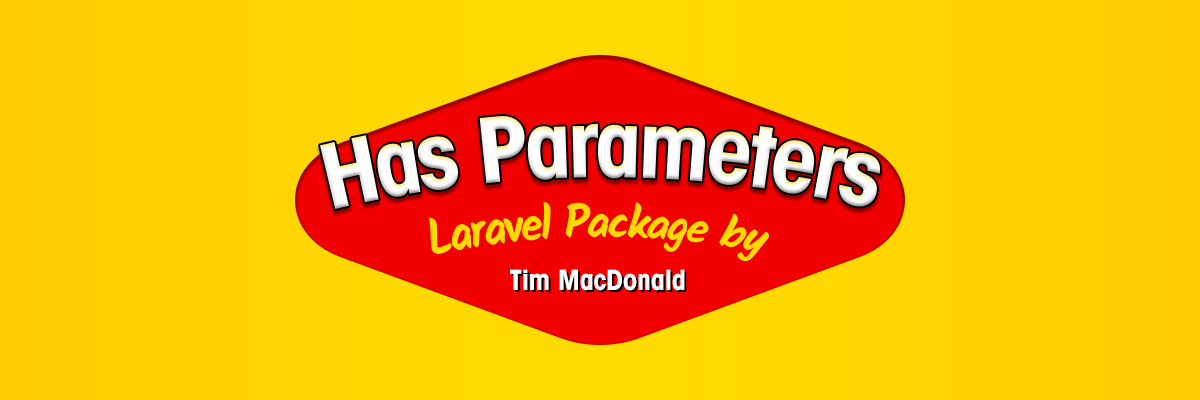 Has Parameters: a Laravel package by Tim MacDonald
