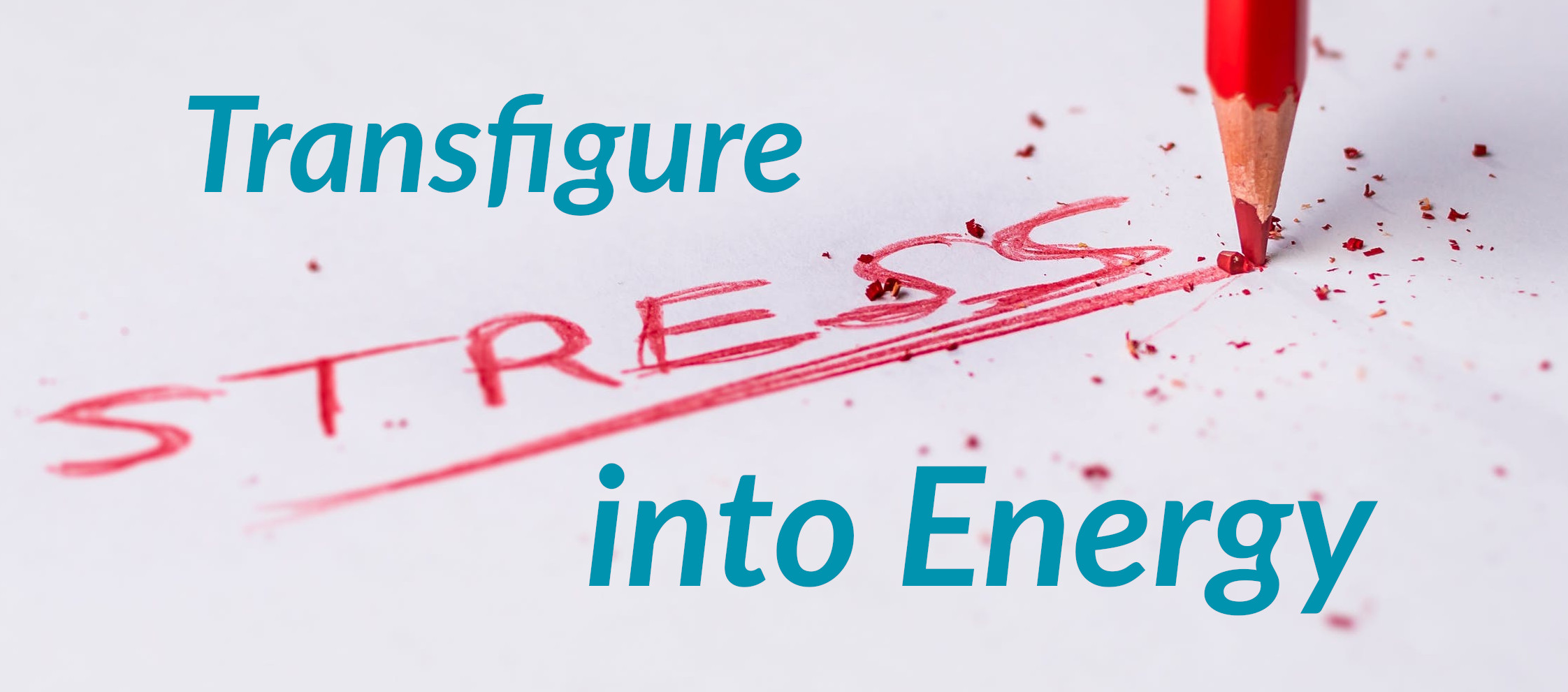Trasfigure Stress Into Energy