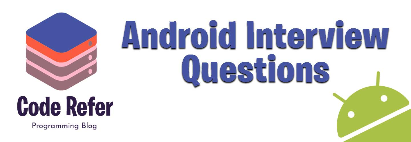 Android Interview Questions Coderefer Thumbnail