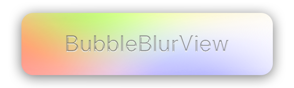 BubbleBlurView