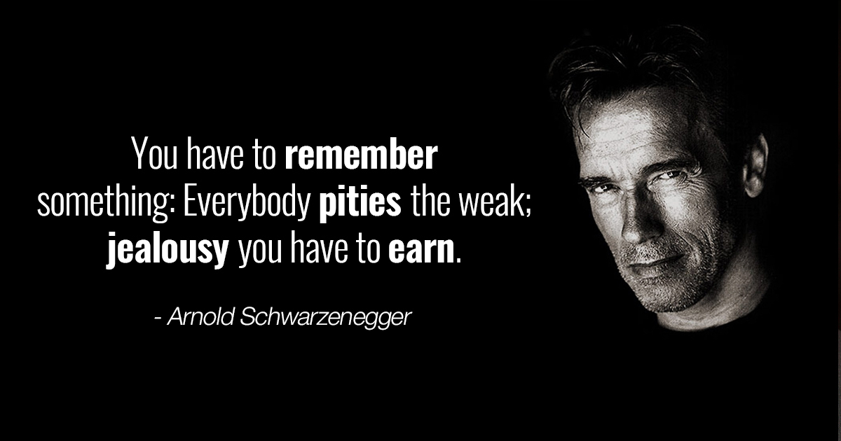 Arnold-Schwarzenegger-quotes-Jealousy-you-have-to-earn