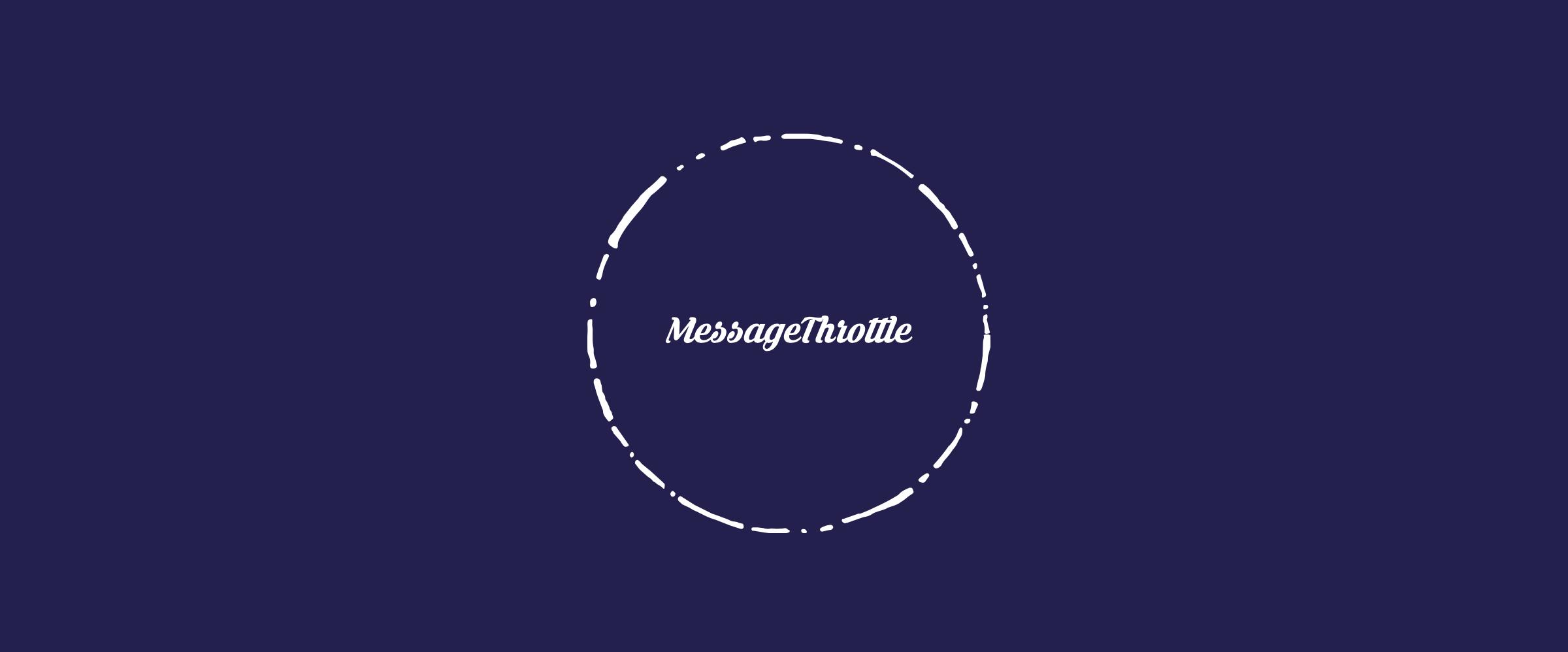 MessageThrottle