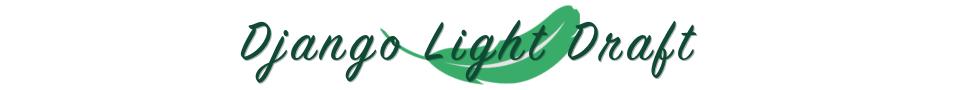 Django Light Draft