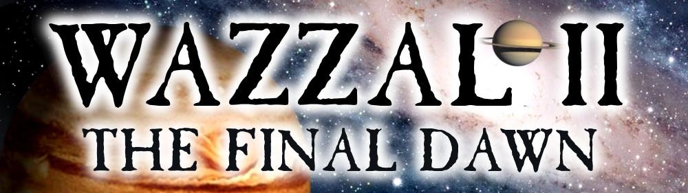 Wazzal II: The Final Dawn